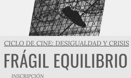 Ciclo de Cine del Seminario de Pensamiento Económico: Desigualdad y Crisis